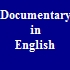 Documentary in English